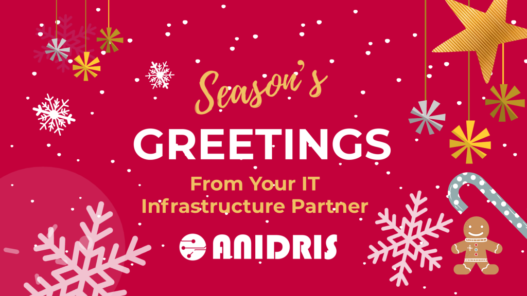 Season' greetings from Your IT Infrastructure Partner